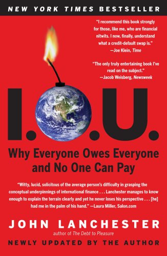 I. O. U. Why Everyone Owes Everyone and No One Can Pay N/A edition cover
