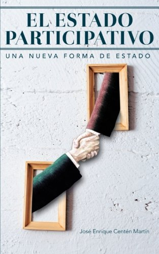 El Estado participativo: Una Nueva Forma De Estado  2012 edition cover