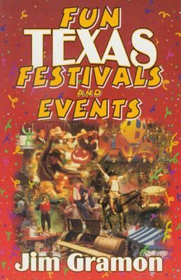 Fun Texas Festivals and Events   2001 9781556228865 Front Cover