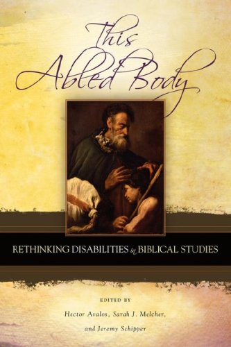 This Abled Body Rethinking Disabilities in Biblical Studies  2007 edition cover