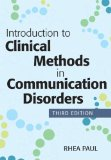 Introduction to Clinical Methods in Communication Disorders, Third Edition  3rd 2014 9781598572865 Front Cover