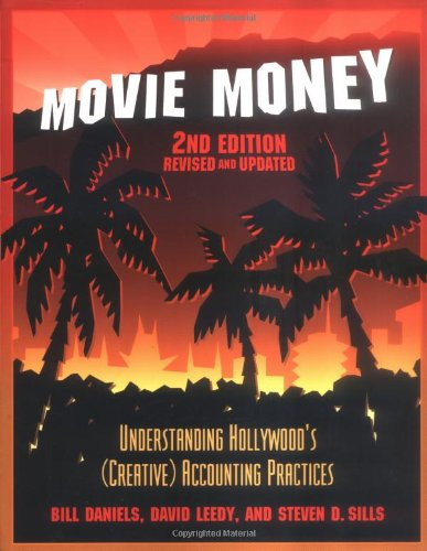 Movie Money Understanding Hollywood's (Creative) Accounting Practices 2nd 2006 (Revised) 9781879505865 Front Cover