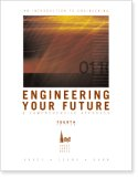 Engineering Your Future : A Comprehensive Introduction to Engineering 5th 2007 edition cover
