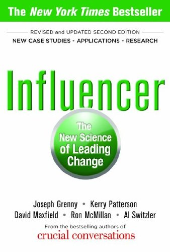 Influencer: the New Science of Leading Change, Second Edition (Paperback)  2nd 2013 (Revised) 9780071808866 Front Cover
