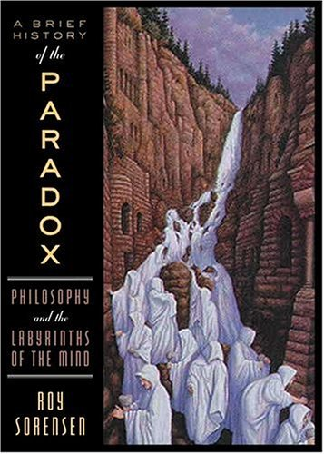 Brief History of the Paradox Philosophy and the Labyrinths of the Mind N/A edition cover