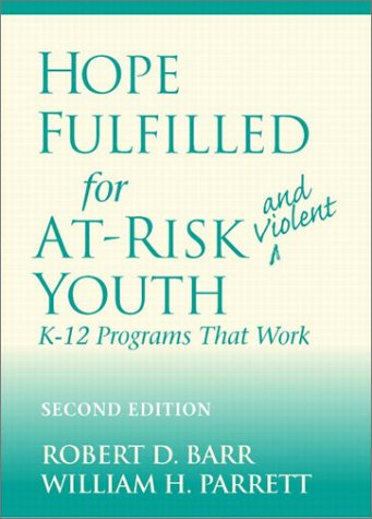 Hope Fulfilled for At-Risk and Violent Youth K-12 Programs That Work 2nd 2001 (Revised) edition cover