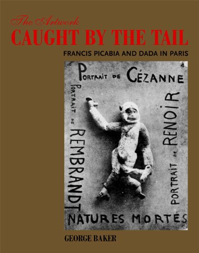 Artwork Caught by the Tail Francis Picabia and Dada in Paris  2010 edition cover