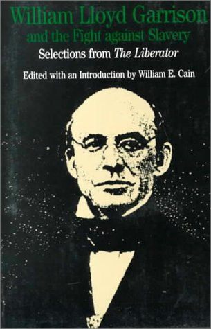 William Lloyd Garrison and the Fight Against Slavery Selections from the Liberator  1995 edition cover