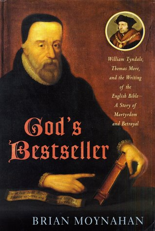 God's Bestseller William Tyndale, Thomas More, and the Writing of the English Bible--A Story of Martyrdom and Betrayal  2003 edition cover