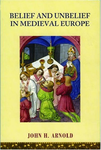 Belief and Unbelief in Medieval Europe   2005 edition cover