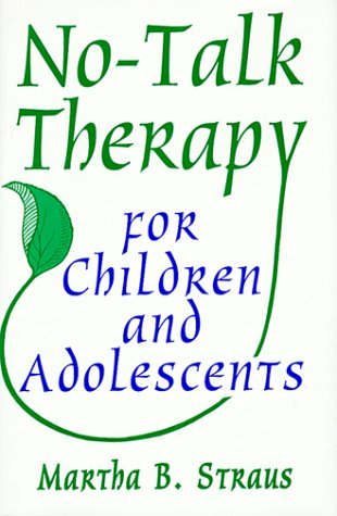 No-Talk Therapy for Children and Adolescents   1999 edition cover