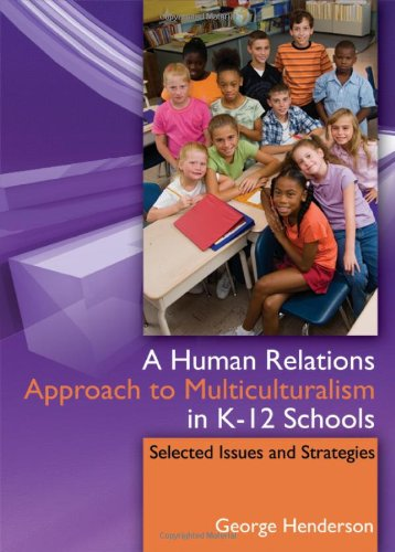 Human Relations Approach to Multiculturalism in K-12 Schools Selected Issues and Strategies  2013 edition cover