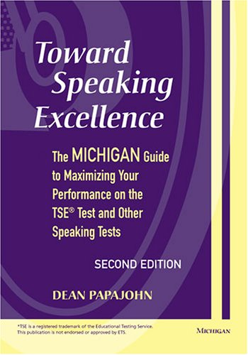 Toward Speaking Excellence The Michigan Guide to Maximizing Your Performance on the TSE(R) Test and Other Speaking Tests 2nd 2005 edition cover