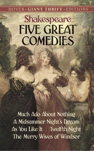 Five Great Comedies Much Ado about Nothing, a Midsummer Night's Dream, as You Like It, Twelfth Night, the Merry Wives of Windsor  2005 9780486440866 Front Cover