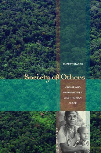 Society of Others Kinship and Mourning in a West Papuan Place  2009 9780520256866 Front Cover