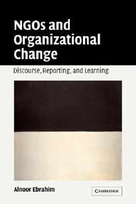 NGOs and Organizational Change Discourse, Reporting, and Learning  2003 9780521824866 Front Cover