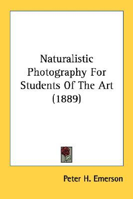 Naturalistic Photography for Students of the Art N/A 9780548584866 Front Cover