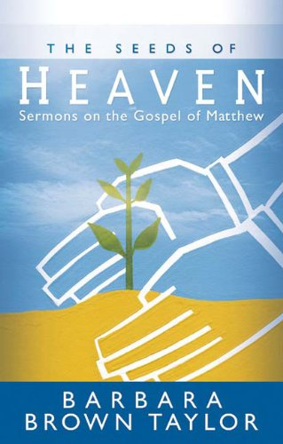 Seeds of Heaven Sermons on the Gospel of Matthew  2004 edition cover