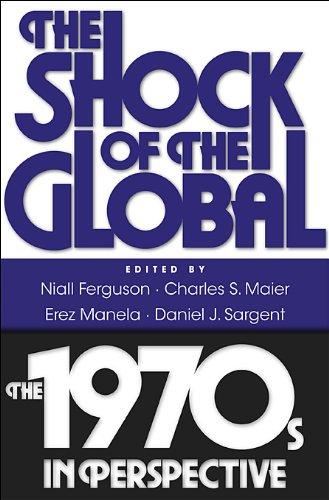 Shock of the Global The 1970s in Perspective  2010 edition cover