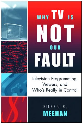 Why TV Is Not Our Fault Television Programming, Viewers, and Who's Really in Control  2005 edition cover