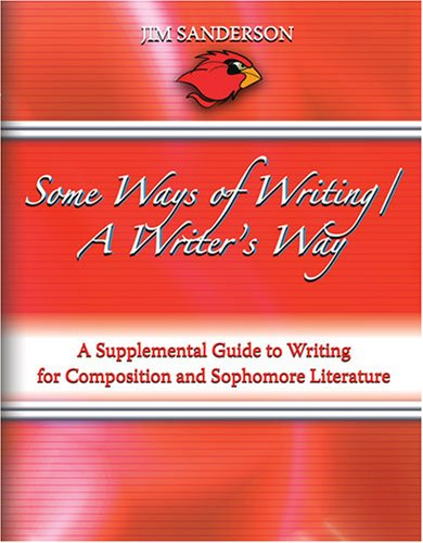 Some Ways of Writing/A Writer's Way A Supplemental Guide to Writing for Composition and Sophomore Literature Revised edition cover