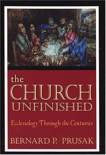 Church Unfinished Ecclesiology Through the Centuries  2004 edition cover