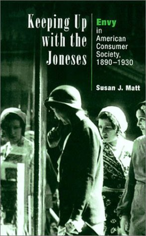 Keeping up with the Joneses Envy in American Consumer Society, 1890-1930  2003 edition cover