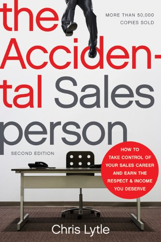 Accidental Salesperson How to Take Control of Your Sales Career and Earn the Respect and Income You Deserve 2nd 2012 edition cover