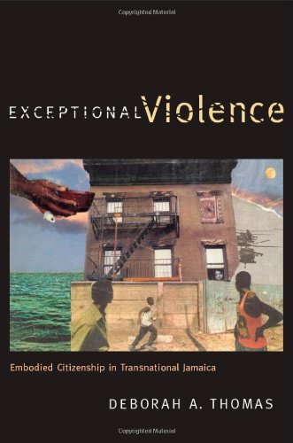 Exceptional Violence Embodied Citizenship in Transnational Jamaica  2011 edition cover