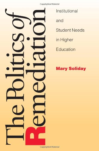 Politics of Remediation Institutional and Student Needs in Higher Education  2002 edition cover