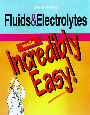 Fluids and Electrolytes Made Incredibly Easy   1997 edition cover