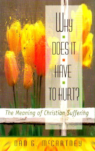Why Does It Have to Hurt? : The Meaning of Christian Suffering 1st edition cover