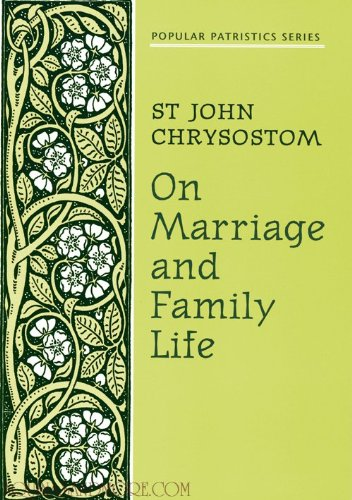 On Marriage and Family Life St. John Chrysostom  1986 edition cover