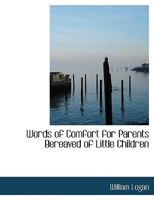 Words of Comfort for Parents Bereaved of Little Children N/A 9781113604866 Front Cover