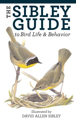 Sibley Guide to Bird Life and Behavior   2009 9781400043866 Front Cover