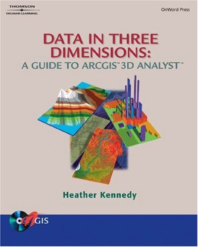 Data in Three Dimensions A Guide to ArcGIS 3D Analyst  2004 9781401848866 Front Cover