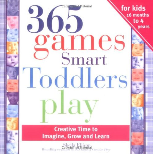 365 Games Smart Toddlers Play Creative Time to Imagine, Grow and Learn 2nd 9781402205866 Front Cover