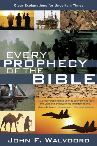 Every Prophecy of the Bible Clear Explanations for Uncertain Times N/A edition cover