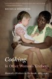 Cooking in Other Women's Kitchens: Domestic Workers in the South,1865-1960  2013 edition cover