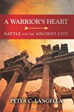 Warrior's Heart Battle for the Ancient City N/A 9781492714866 Front Cover