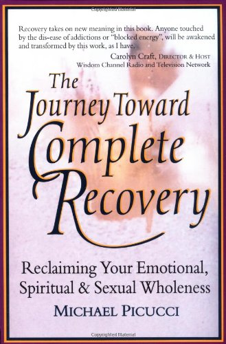Journey Toward Complete Recovery Reclaiming Your Emotional, Spiritual and Sexual Wholeness N/A 9781556432866 Front Cover