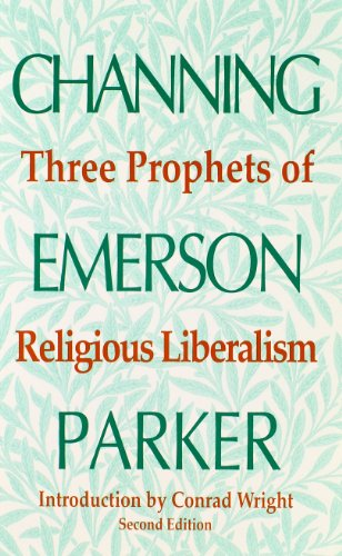 Three Prophets of Religious Liberalism : Channing, Emerson, Parker N/A edition cover