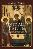 Into All Truth: What Catholics Believe and Why  2013 edition cover