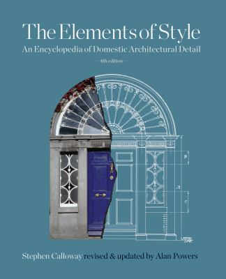 Elements of Style An Encyclopedia of Domestic Architectural Detail 4th 2012 (Revised) edition cover