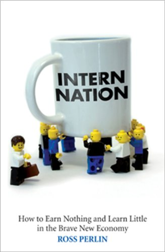 Intern Nation How to Earn Nothing and Learn Little in the Brave New Economy  2011 edition cover