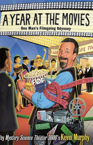 Year at the Movies One Man's Filmgoing Odyssey  2002 9780060937867 Front Cover