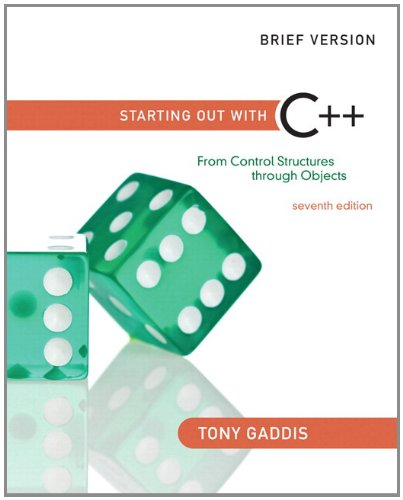 Starting Out with C++ From Control Structures Through Objects 7th 2012 edition cover