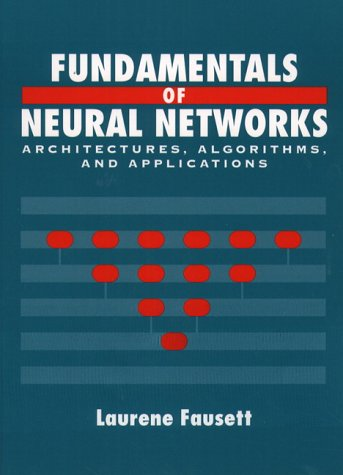 Fundamentals of Neural Networks Architectures, Algorithms, and Applications  1994 edition cover