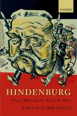 Hindenburg Power, Myth, and the Rise of the Nazis  2011 edition cover