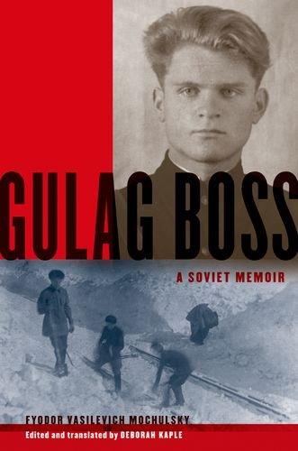 Gulag Boss A Soviet Memoir  2012 edition cover